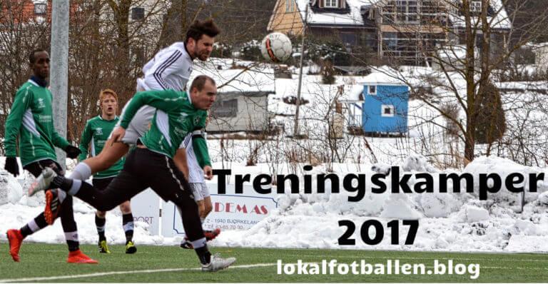 Treningskamper i lokalfotballen 2017