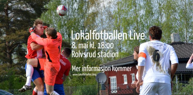Lokalfotballen Live skal løfte breddefotballen | gjester, moro og alvor